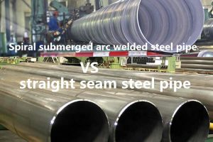 the difference between spiral submerged arc welded steel pipe and straight seam steel pipe 300x200 - The difference between spiral submerged arc welded steel pipe and straight seam steel pipe