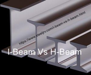 i beam vs h beam 300x249 - I-Beam Vs H-Beam